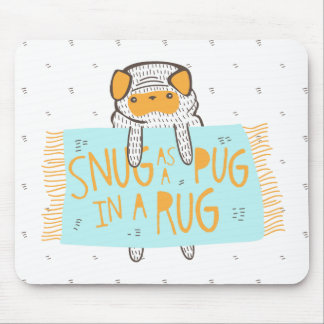 """""""Snug as a Pug in a Rug"""" Mouse Pad"""