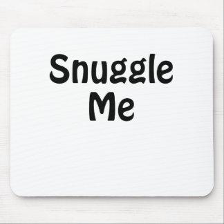 Snuggle Me Mouse Pad