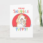 "SNUGGLE PUPPY! by Boynton Card<br><div class=""desc"">From the beloved book,  a simple card of love for your own wonderful Snuggle Puppy.</div>"