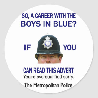 SO A CAREER WITH THE BOYS IN BLUE? CLASSIC ROUND STICKER