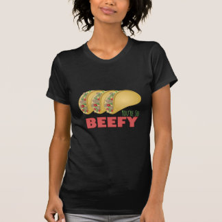 So Beefy T-Shirt