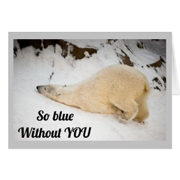 "**SO BLUE** WITH ""YOU"" MISS YOU"