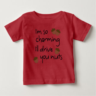 So Charmingly Nuts Baby T-Shirt