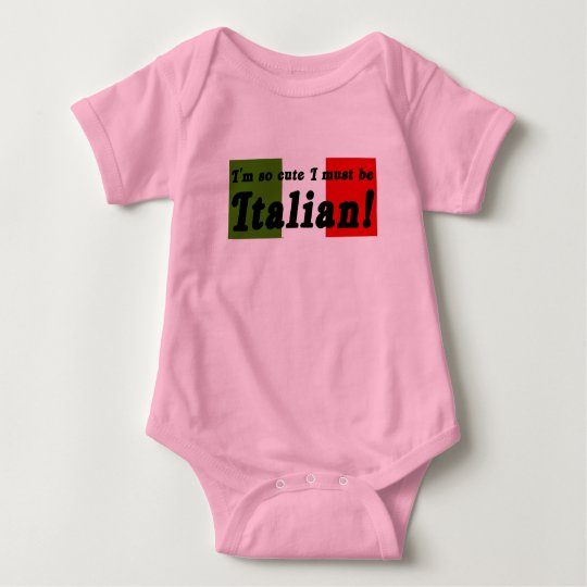 So Cute I Must Be Italian Infant Shirt
