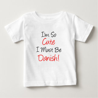 So Cute Must Be Danish Baby T-Shirt