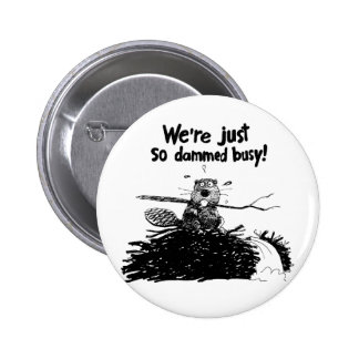 So Damm Busy Pinback Button
