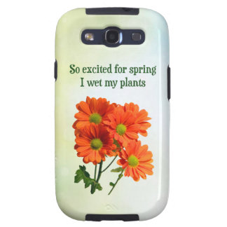 So excited for spring I wet my plants Samsung Galaxy SIII Cover