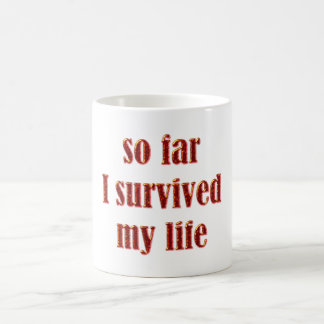 so far I survived my life Coffee Mug