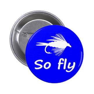 SO FLY PIN