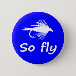 SO FLY PINBACK BUTTON