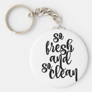 So Fresh and So Clean Keychain