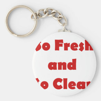 So Fresh and So Clean Keychain