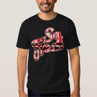 So Fresh -- T-Shirt