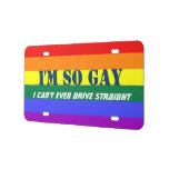 So Gay Can't Even Drive Straight Rainbow Flag License Plate
