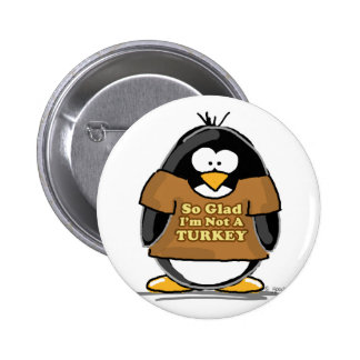 So glad I'm not a Turkey Penguin Pinback Buttons