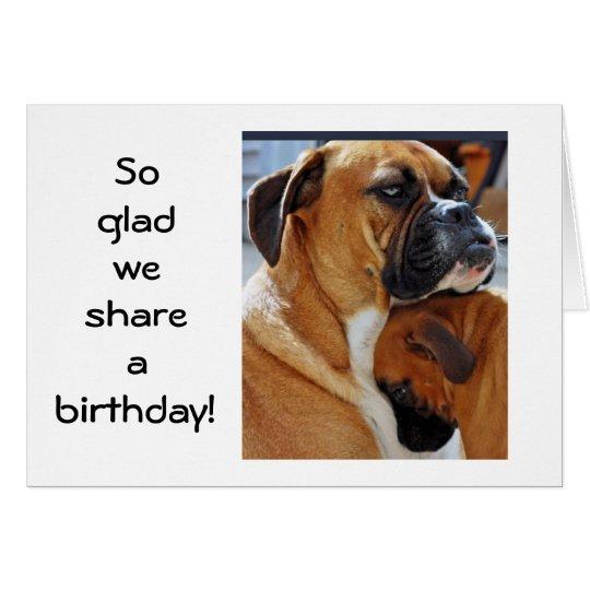 SO GLAD WE SHARE A BIRTHDAY CARD