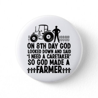 So God Made A Farmer Tractor Life Agriculture Button