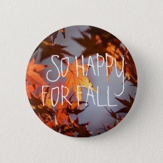 SO HAPPY FOR FALL AUTUMN LEAVES BUTTON