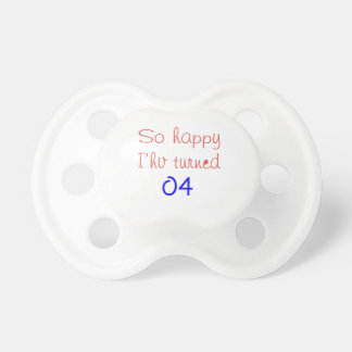 So Happy I've Turned 4 BooginHead Pacifier