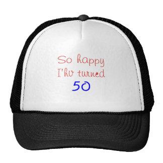 So Happy I've Turned 50 Trucker Hat