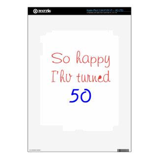So Happy I've Turned 50 Skin For iPad 3