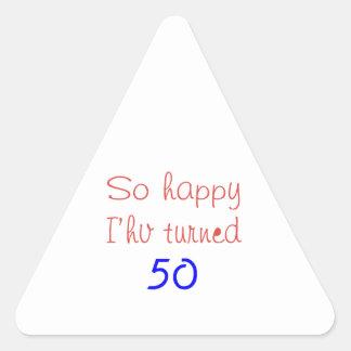 So Happy I've Turned 50 Triangle Sticker
