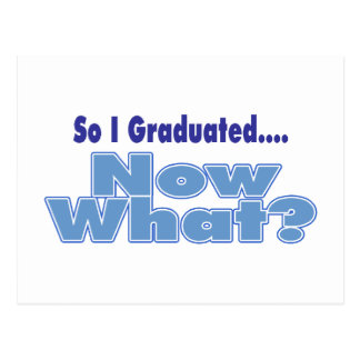 So I Graduated... Now What Postcard