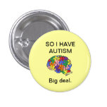 """""""So I have autism"""" button"""