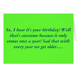 So, I hear it's your birthday! Well that's awes... Card