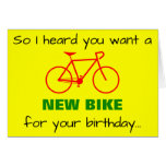 "[ Thumbnail: ""So I Heard You Want a New Bike For Your Birthday"" Card ]"