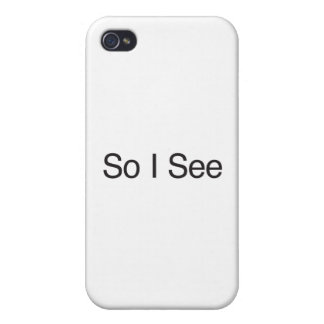 So I See Covers For iPhone 4