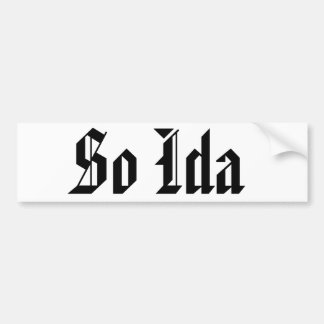 So Ida Bumper Sticker