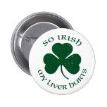 So Irish my liver hurts Button`