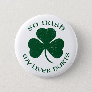 So Irish my liver hurts Button` Pinback Button