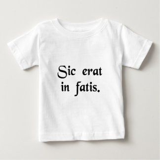 So it was fated. shirt