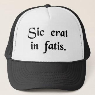 So it was fated. trucker hat