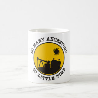 So Many Ancestors. So Little Time. Day Coffee Mug