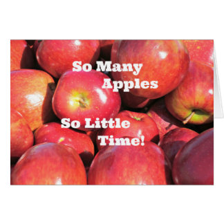 So Many Apples, So Little Time! Card