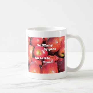 So Many Apples, So Little Time! Coffee Mug