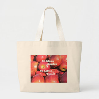 So Many Apples, So Little Time! Large Tote Bag