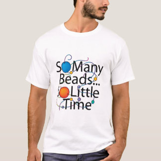 So Many Beads T-Shirt