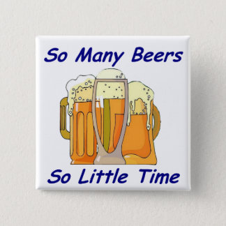 So Many Beers, So Little Time Button