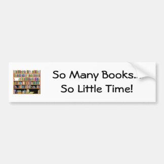 So Many Books (customizable) Bumper Sticker