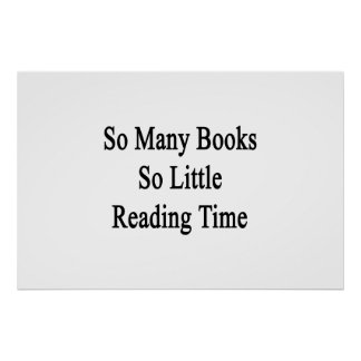 So Many Books So Little Reading Time Poster