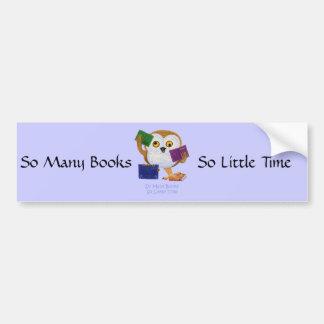 So Many Books So Little Time Car Bumper Sticker