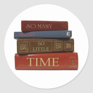 So Many Books So Little Time Classic Round Sticker