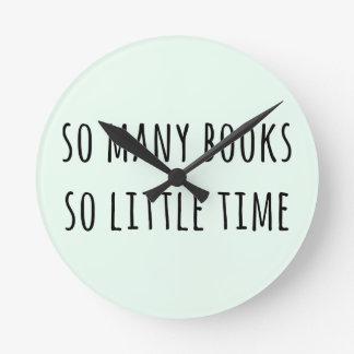 So Many Books So Little Time Round Wallclock