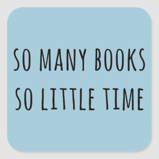 So Many Books So Little Time Square Sticker