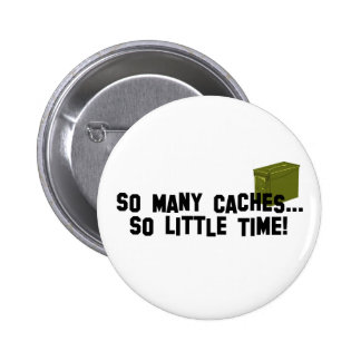 So Many Caches... Pinback Button