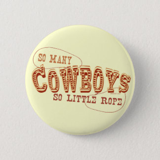 So Many Cowboys Button